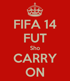 Poster: FIFA 14 FUT Sho CARRY ON