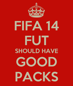 Poster: FIFA 14 FUT SHOULD HAVE GOOD PACKS