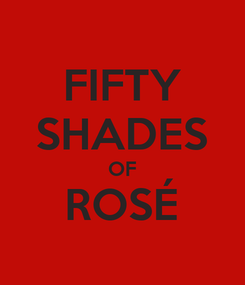 Poster: FIFTY SHADES OF ROSÉ