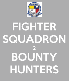 Poster: FIGHTER SQUADRON 2 BOUNTY HUNTERS