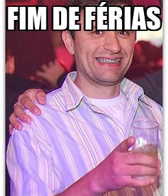 Poster: FIM DE FÉRIAS