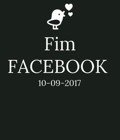 Poster: Fim FACEBOOK  10-09-2017
