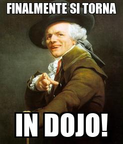 Poster: FINALMENTE SI TORNA IN DOJO!