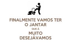 Poster: FINALMENTE VAMOS TER O JANTAR QUE À MUITO DESEJÁVAMOS