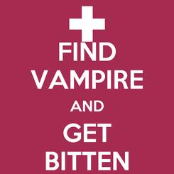 Poster: FIND VAMPIRE AND GET BITTEN