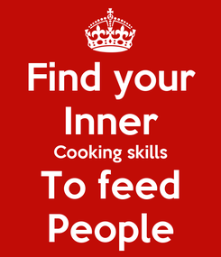 Poster: Find your Inner Cooking skills To feed People