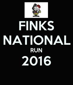Poster: FINKS NATIONAL RUN 2016