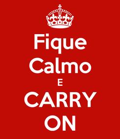 Poster: Fique Calmo E CARRY ON