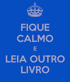Poster: FIQUE CALMO E LEIA OUTRO LIVRO