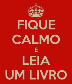Poster: FIQUE CALMO E LEIA UM LIVRO
