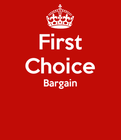 Poster: First Choice Bargain