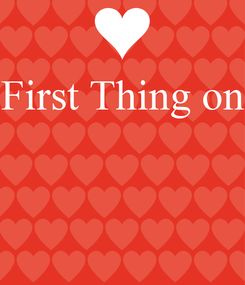 Poster: First Thing on
