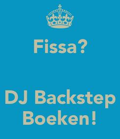 Poster: Fissa?   DJ Backstep Boeken!