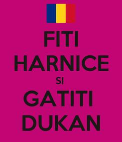 Poster: FITI HARNICE SI  GATITI  DUKAN
