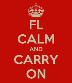 Poster: FL CALM AND CARRY ON