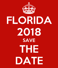 Poster: FLORIDA 2018 SAVE THE DATE