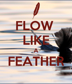 Poster: FLOW  LIKE A FEATHER