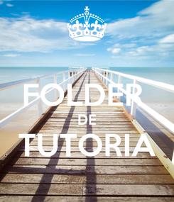 Poster:  FOLDER  DE TUTORIA
