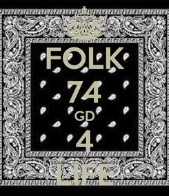 Poster: FOLK 74 GD 4 LIFE