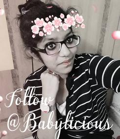 Poster: Follow @Babylicious