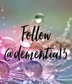 Poster: Follow @dementia13