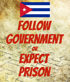 Poster: Follow Government Or Expect  Prison