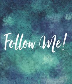 Poster: Follow Me!