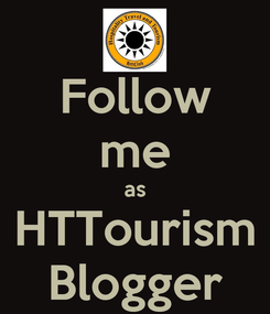 Poster: Follow me as HTTourism Blogger