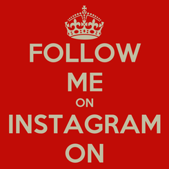 Poster: FOLLOW ME ON INSTAGRAM ON