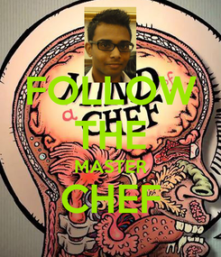 Poster: FOLLOW THE MASTER CHEF