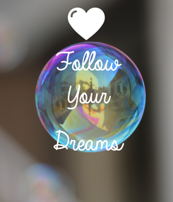 Poster: Follow Your  Dreams