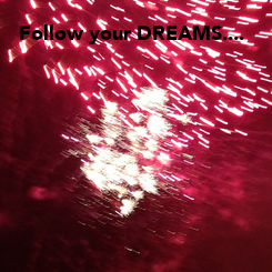 Poster: Follow your DREAMS....