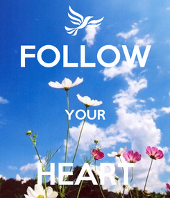 Poster: FOLLOW  YOUR  HEART