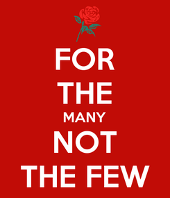 Poster: FOR THE MANY NOT THE FEW