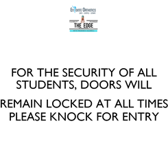 Poster: FOR THE SECURITY OF ALL STUDENTS, DOORS WILL  REMAIN LOCKED AT ALL TIMES PLEASE KNOCK FOR ENTRY