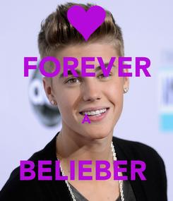 Poster: FOREVER  A  BELIEBER