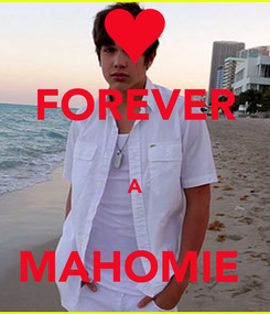 Poster: FOREVER  A  MAHOMIE