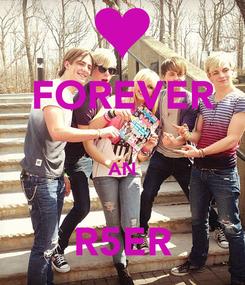 Poster: FOREVER  AN  R5ER