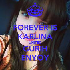 Poster: FOREVER IS KARLINA UNITED GURIH ENYOY