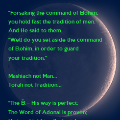 """Poster: """"Forsaking the command of Elohim,  you hold fast the tradition of men.""""  And He said to them,  """"Well do you set aside the command  of Elohim, in order to guard"""