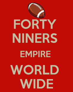 Poster: FORTY  NINERS  EMPIRE  WORLD  WIDE