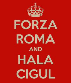 Poster: FORZA ROMA AND HALA CIGUL