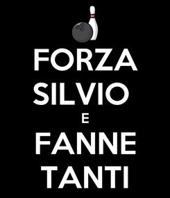 Poster: FORZA SILVIO  E FANNE TANTI