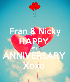 Poster: Fran & Nicky HAPPY  #17 ANNIVERSARY  Xoxo