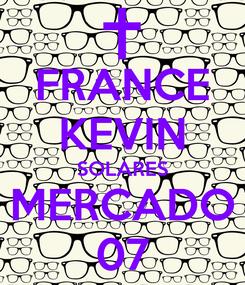Poster: FRANCE KEVIN SOLARES MERCADO 07