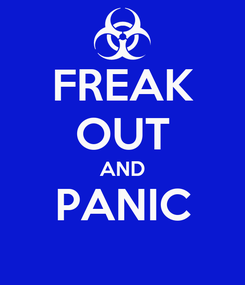 Poster: FREAK OUT AND PANIC