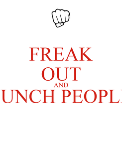 Poster: FREAK OUT AND PUNCH PEOPLE