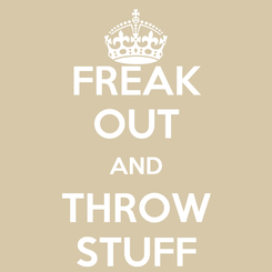Poster: FREAK OUT AND THROW STUFF