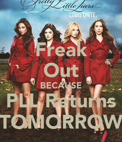 Poster: Freak Out BECAUSE PLL Returns TOMORROW