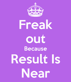 Poster: Freak out Because Result Is Near